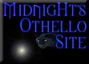 The MidnigHt Othello Site - home site of Michael Handel